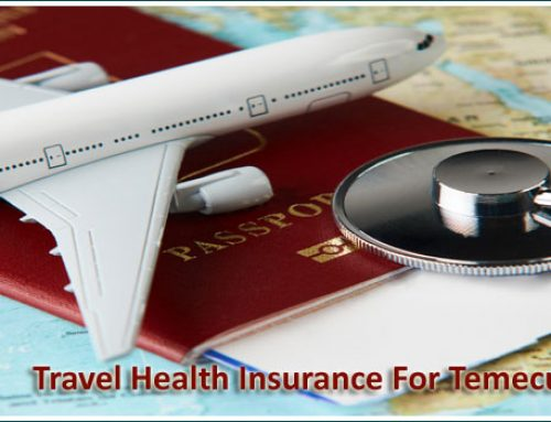 Travel Health Insurance For Temecula Residents
