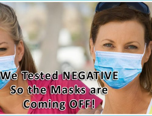 Covid-19 Test Negative – Masks Come OFF. Why?
